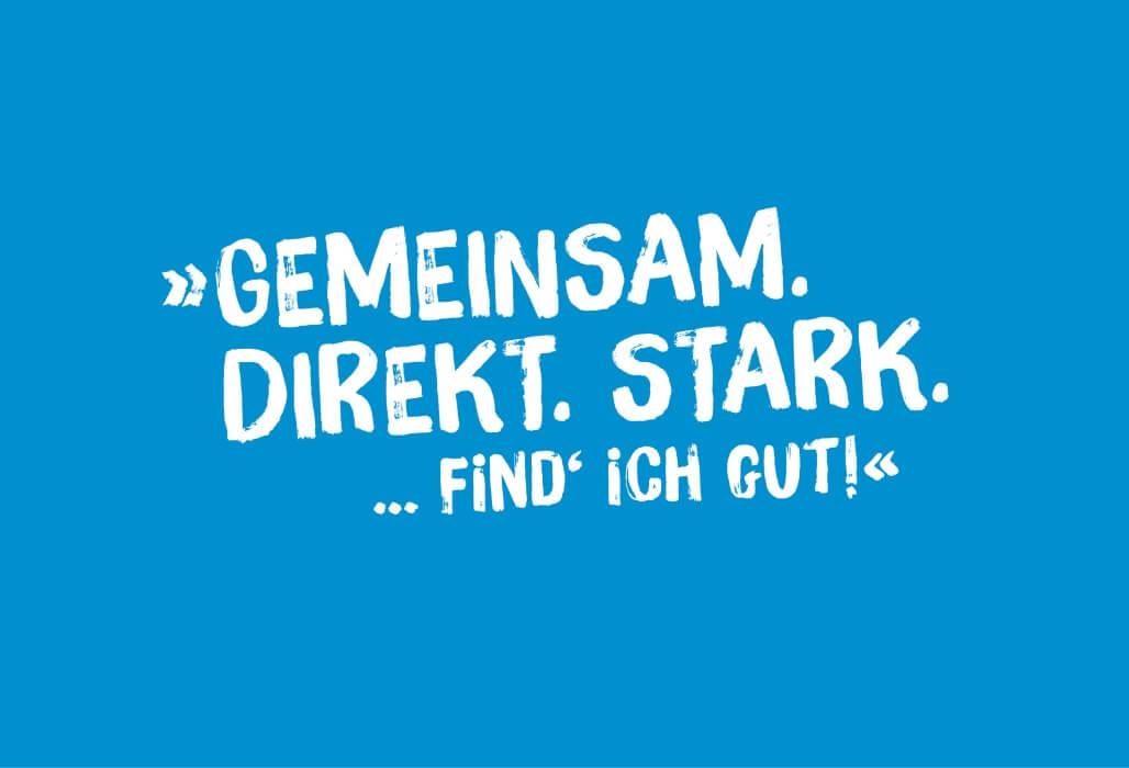 """Schriftzug """"Gemeinsam.Direkt.Stark. - Find ich gut!"""""""