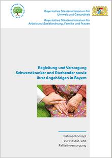 Publikation Begleitung und Versorgung Schwerstkranker und Sterbender sowie ihrer Angehörigen in Bayern.