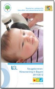 Publikation Neugeborenen Hörscreening in Bayern 2011 2012.