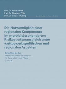 Titelblatt der Publikation: Die Notwendigkeit einer regionalen Komponente im morbiditätsorientierten Risikostrukturausgleich unter wettbewerbspolitischen und regionalen Aspekten - Gutachten für das Bayerische Staatsministerium für Gesundheit und Pflege
