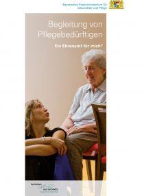 Titelblatt: Begleitung von Pflegebedürftigen - Ein Ehrenamt für mich?