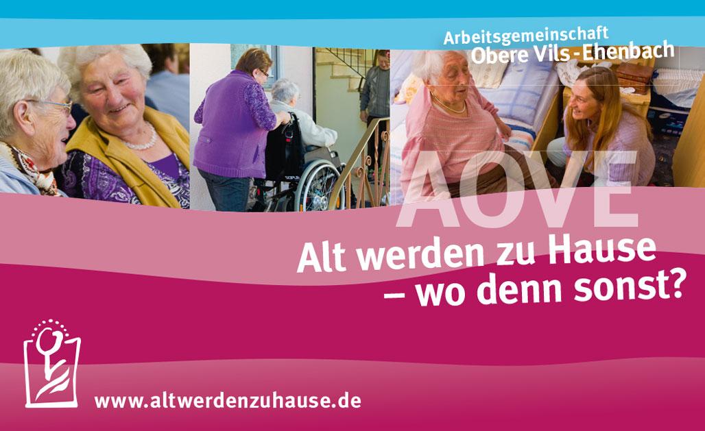 Werbegrafik Alt werden zu Hause - wo denn sonst? www.altwerdenzuhause.de, Arbeitsgemeinschaft Obere Vils-Ehenbach AOVE