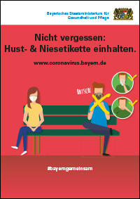 Plakat zu Corona-Schutzmaßnahme: Nicht vergessen: Hust- & Niesetikette einhalten. Mehr Informationen unter www.coronavirus.bayern.de oder #bayerngemeinsam
