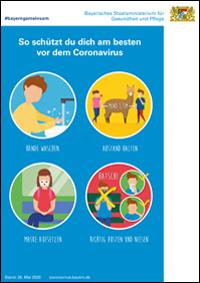 Das Merkblatt für Grundschulkinder in kindgerechter Sprache zum Umgang mit dem Coronavirus: wie Kinder ihren eigenen Schutz durch das persönliche Verhalten erhöhen kann und welche Symptome auf eine Infizierung mit dem Coronavirus hindeuten.
